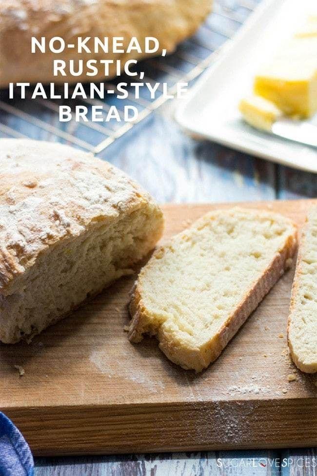 No Knead Rustic Italian Style Bread Recipe Bread Artisan Bread Food Recipes
