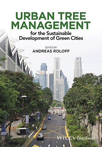 Urban Tree Management: For the Sustainable Development of Green Cities eBook: Andreas Roloff: Amazon.com.br: Livros