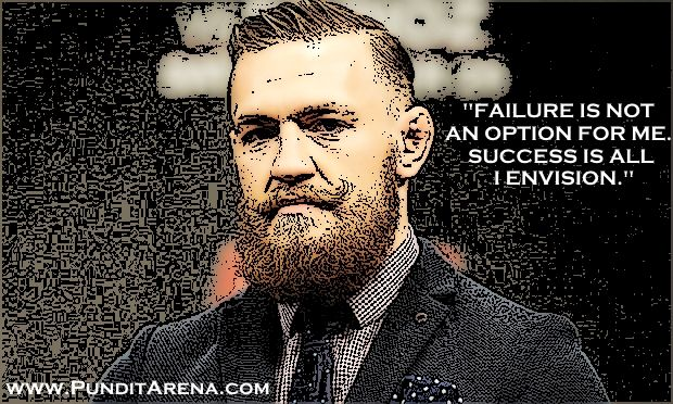 Mcgregor Doesn T See Failure As An Option Sosyology Conor Mcgregor Quotes Conor Mcgregor Quotes