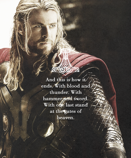 This is how it ends...Chris Hemsworth Thor The Dark