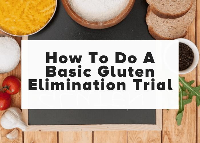 How To Do A Basic Gluten Elimination | Gluten elimination ...