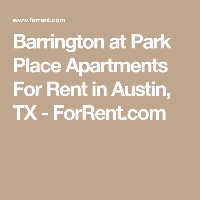 Barrington At Park Place Apartments For Rent In Austin, TX