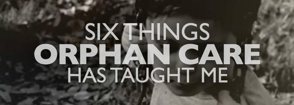 Six Things Orphan Care Has Taught Me — JASON JOHNSON | BLOG