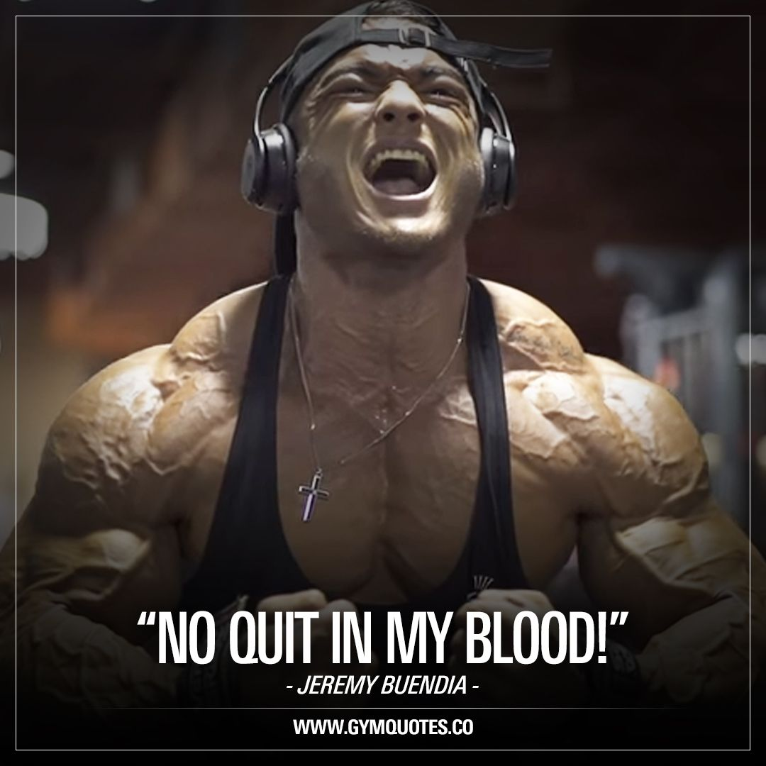 Jeremy Buendia Quotes No Quit In My Blood Motivational Gym And Fitness Quotes Fitness