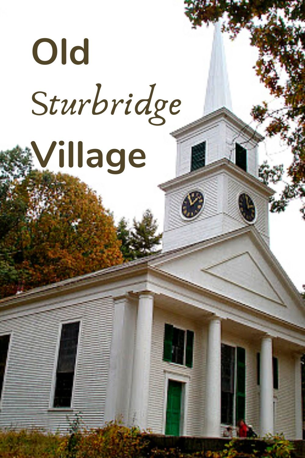 Peak Color in Old Sturbridge Village in 2020 Sturbridge