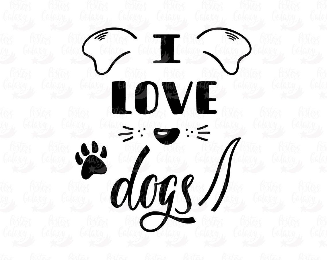 Download I Love Dogs SVG Dog SVG SVG Files Saying Pet Svg Svg ...