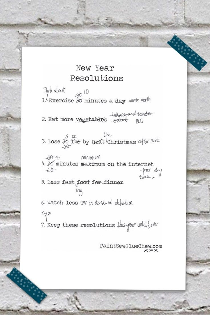 Here are some NEW YEAR RESOLUTIONS that you may actually keep