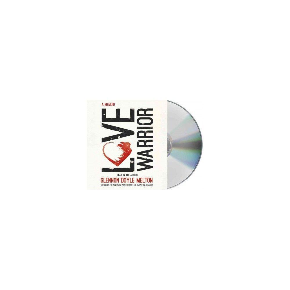 Love Warrior Unabridged CD Spoken Word Glennon Doyle Melton