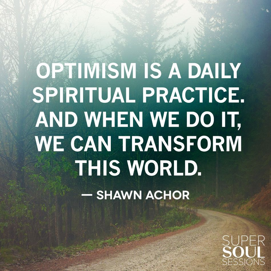Optimism Is A Daily Spiritual Practice And When Inspirational