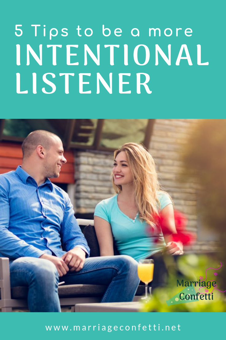 5 Tips To Be A More Intentional Listener | The Marriage Confetti