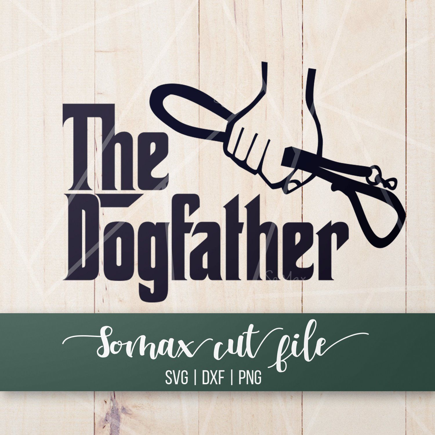 The Dog Father SVG Dog Dad Svg DXF Dog Father PNG Dog