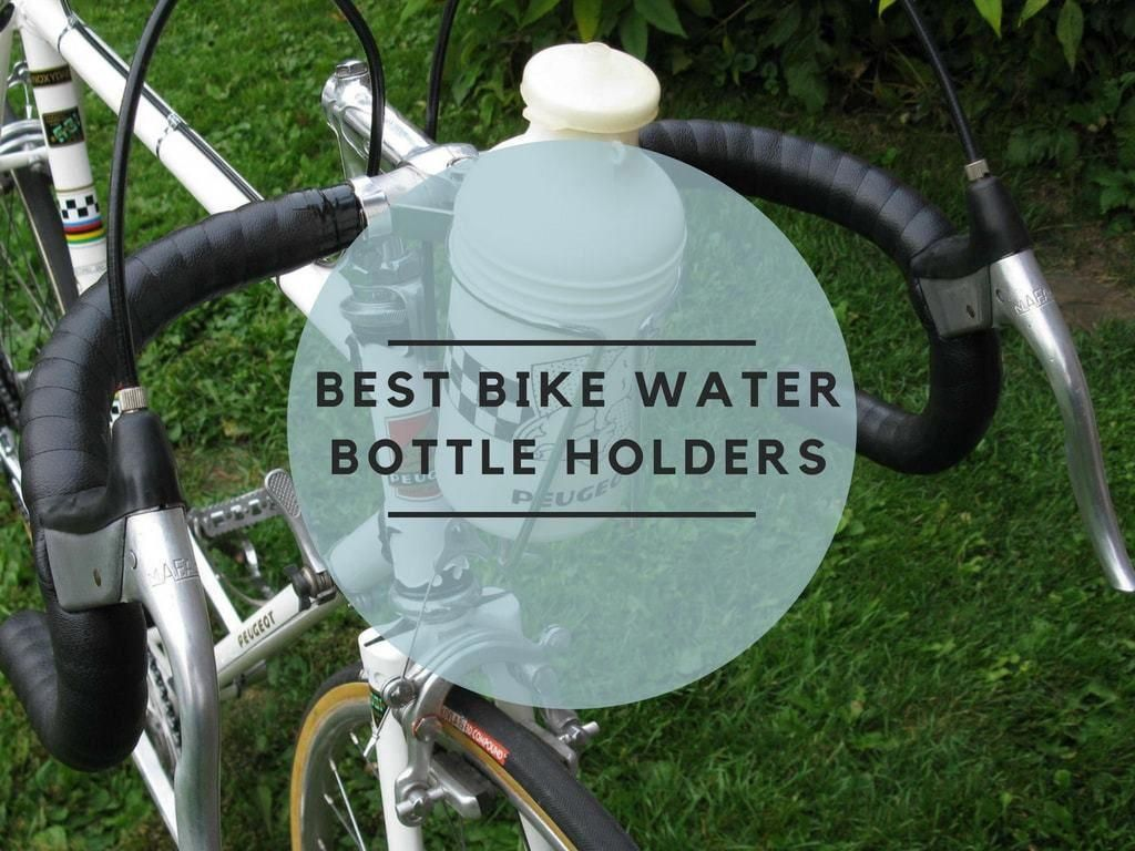 5 of Best Bike Water Bottle Holders in 2018