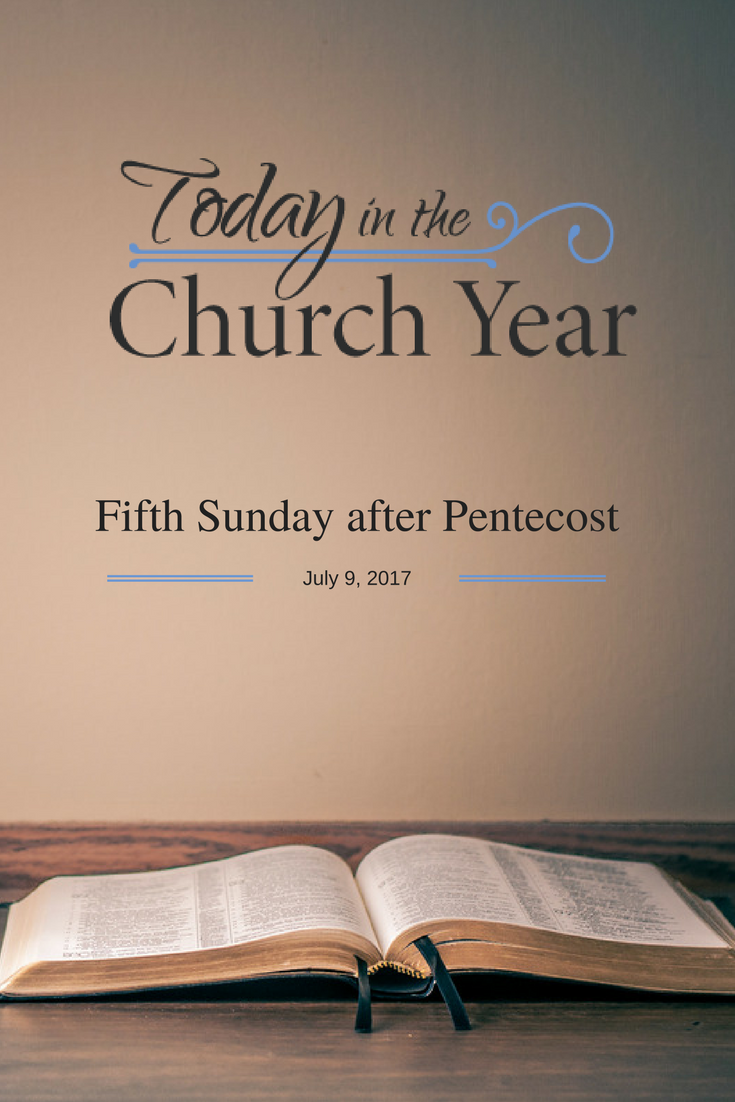 Fifth Sunday after Pentecost | Today in the Church Year | Pentecost