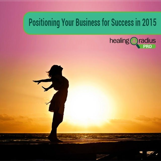 Positioning Your Business for Success in 2015 by Alicia Lepore for HealingRadius Pro