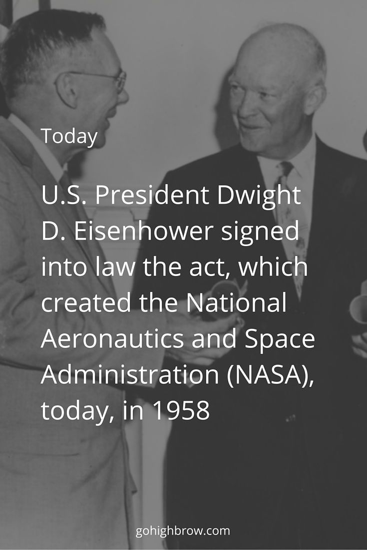 Image result for dwight eisenhower signs an acto creating NASA