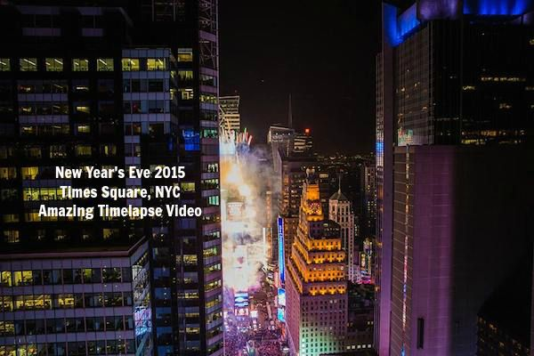 New Year Times Square 2015 Amazing Timelapse Video New York City Times Square New Year Celebration