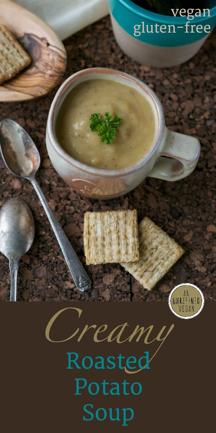 Cozy and comforting Creamy Roasted Potato Soup by An Unrefined Vegan.