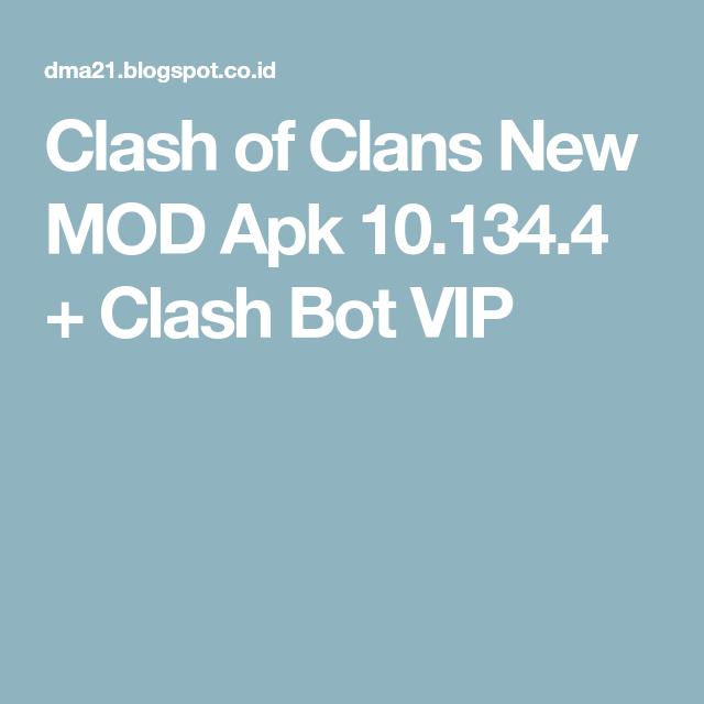 Clash of Clans New MOD Apk 10 134 4 + Clash Bot VIP | COC