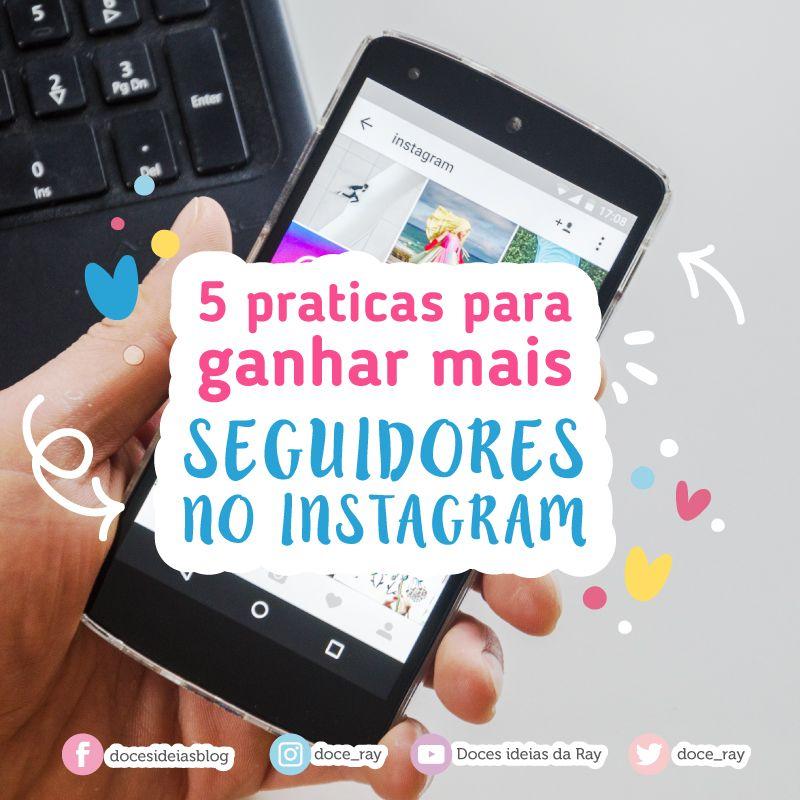 5 Praticas Para Ganhar Mais Seguidores No Instagram Mais