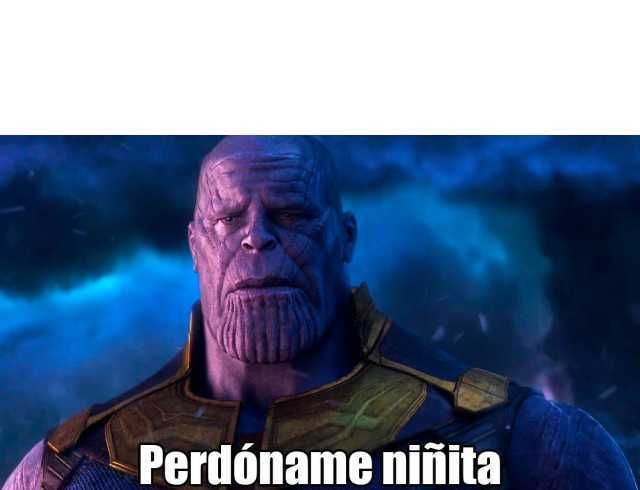 perdoname niita thanos avengers  Memes divertidos Memes Memes