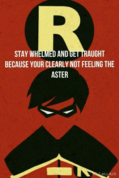 From Young Justice, a TV show. The depicted character, Robin, likes removing the affixes from words.
