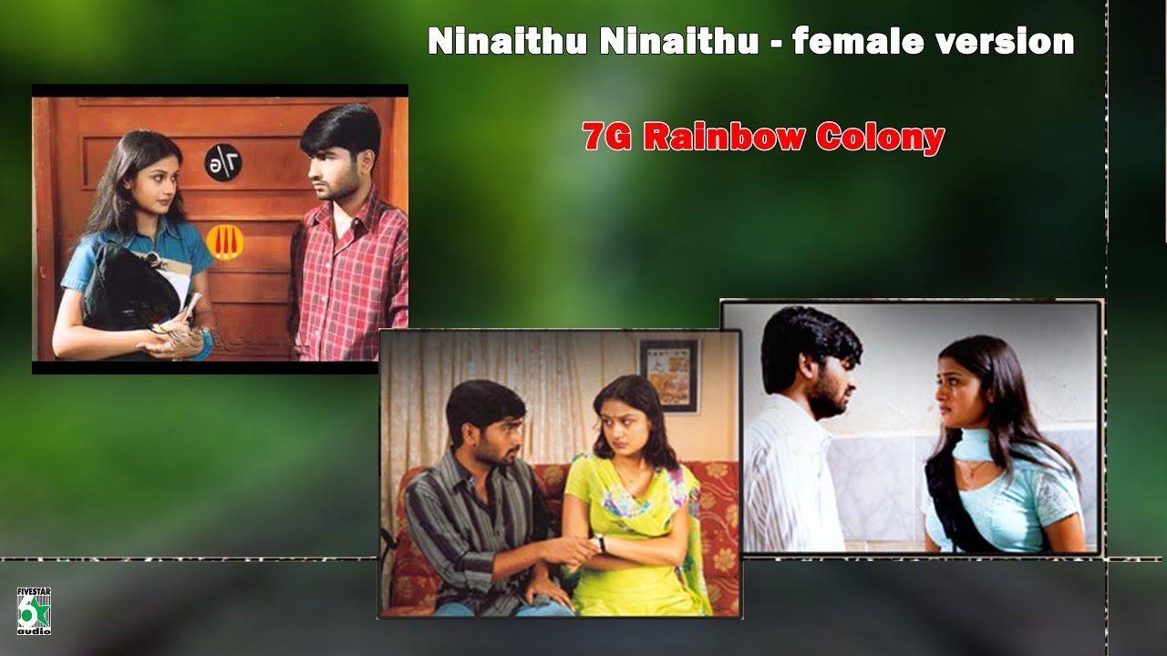 Ninaithu Ninaithu Female Version Super Song 7g Rainbow Colony In 2020 Songs Film Song Music Songs