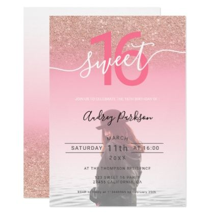 Rose gold glitter pink gradient photo sweet 16 invitation | Zazzle.com #sweet16birthdayparty