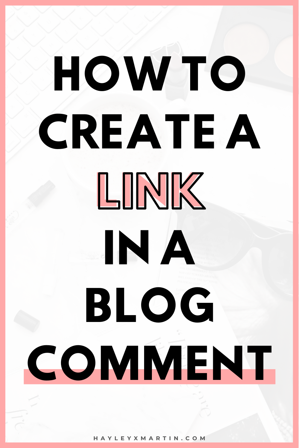 How To Create A Link In A Blog Comment In 2020 Blog Full Time Blogging Blogging Tips