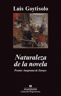 Luis Goytisolo, Naturaleza de la novela, Anagrama