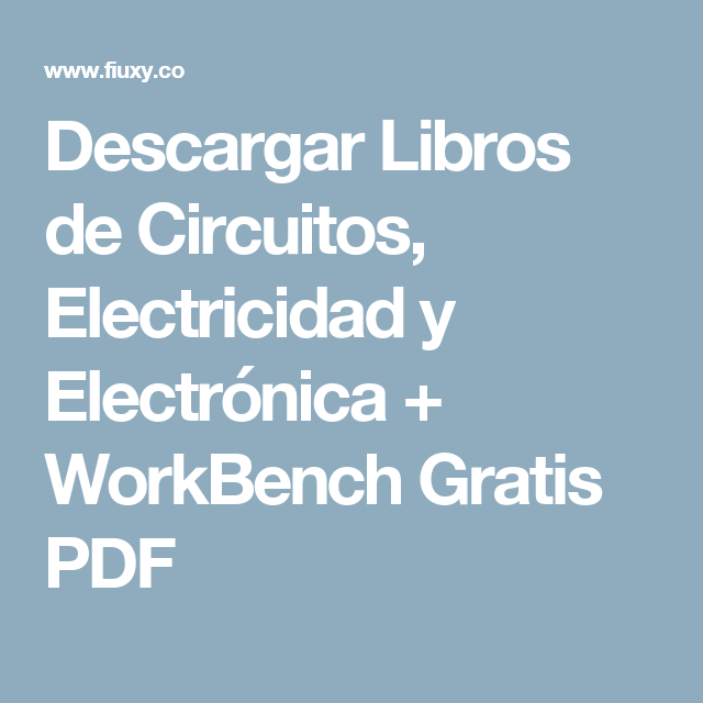 Descargar Libros de Circuitos, Electricidad y Electrónica + ...