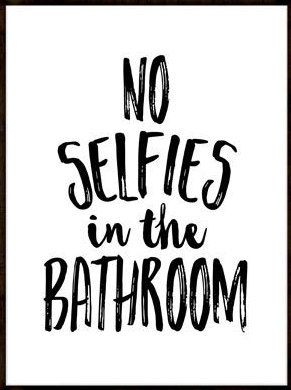 No Selfies In The Bathroom Art,bathroom Sign,bathroom Sign,funny Wall Art,  Funny Art,bathroom Wall Decor, Funny Bathroom Wall Art PRINTABLE