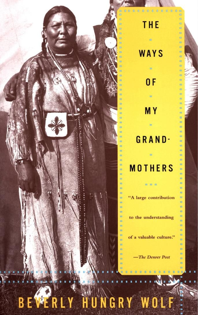 The Ways of My Grandmothers ~ Beverly Hungry Wolf