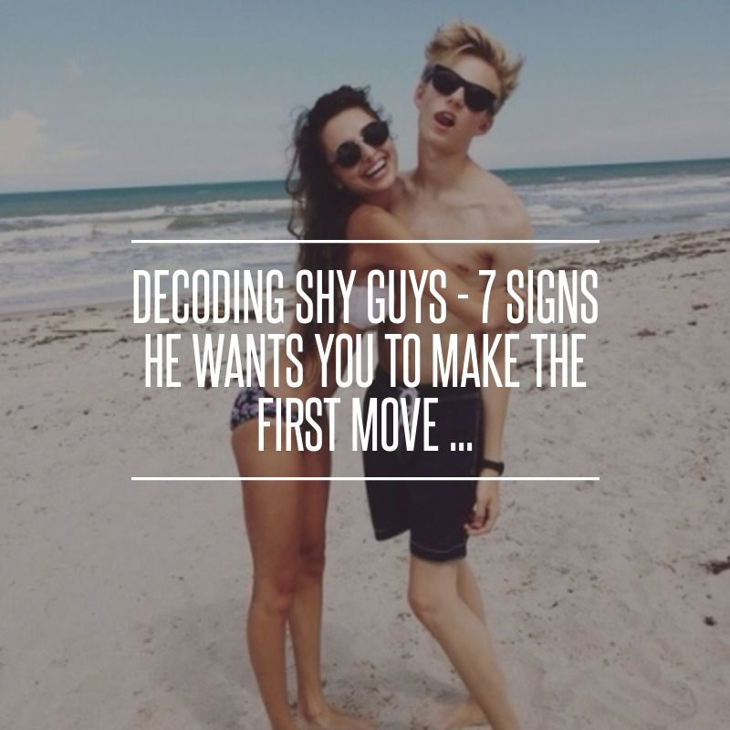 Decoding Shy Guys - 7 Signs He #Wants You to Make the First