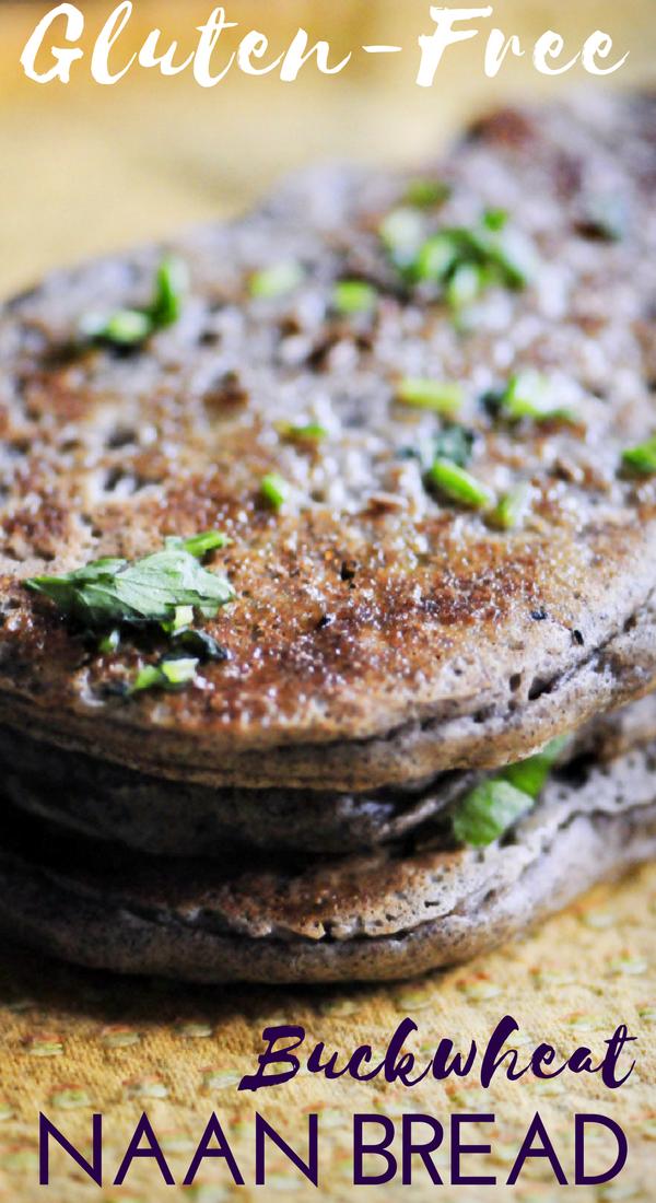 Gluten Free Naan Bread With Buckwheat Flour Vegan Option Recipe Recipes Food Naan