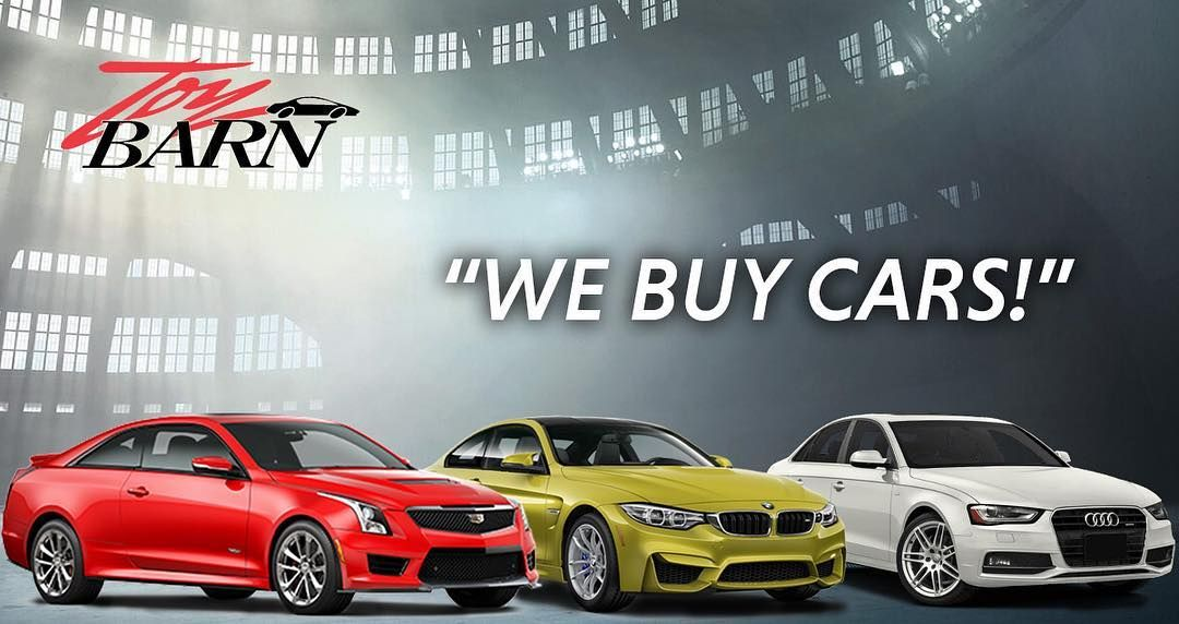 Ready to sell your car? Well buy it! Stop by Toy Barn in Dublin for ...