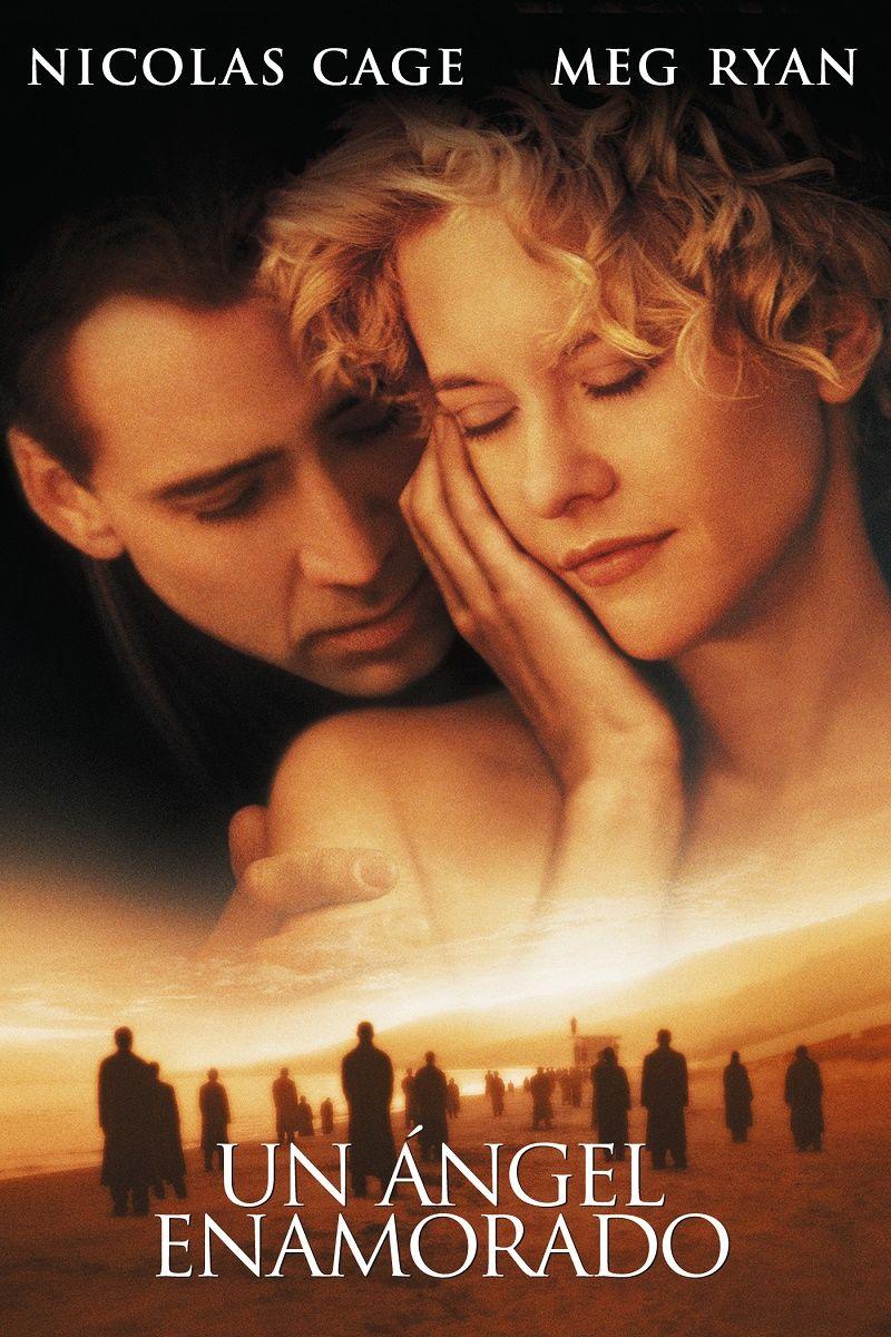 10 Peliculas Que Te Haran Volver A Creer En El Amor City Of Angels Movie City Of Angels Angel Movie