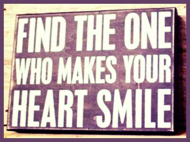 Find The One Who Makes Your Heart Smile 3 Quote It Pinterest