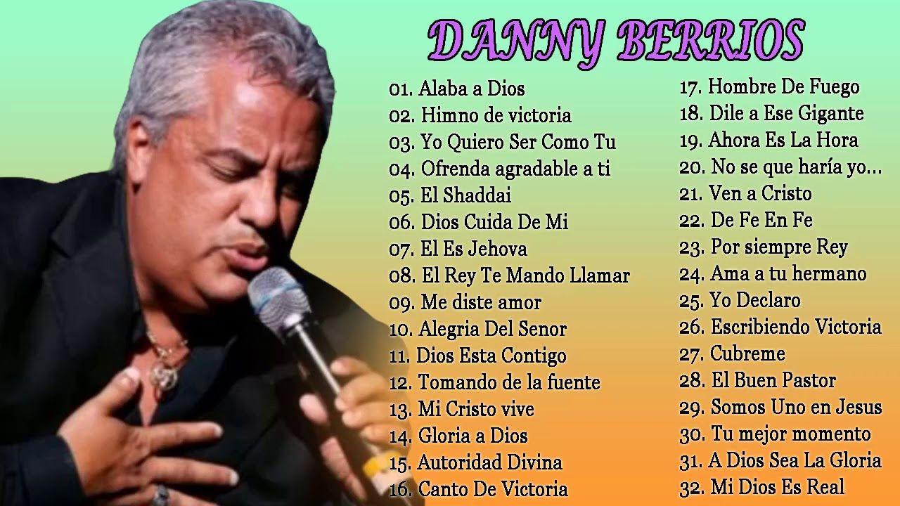 Danny Berrios Mix De Los Mejores Exitos Que Ministran Musica Cristiana Youtube Music Worship