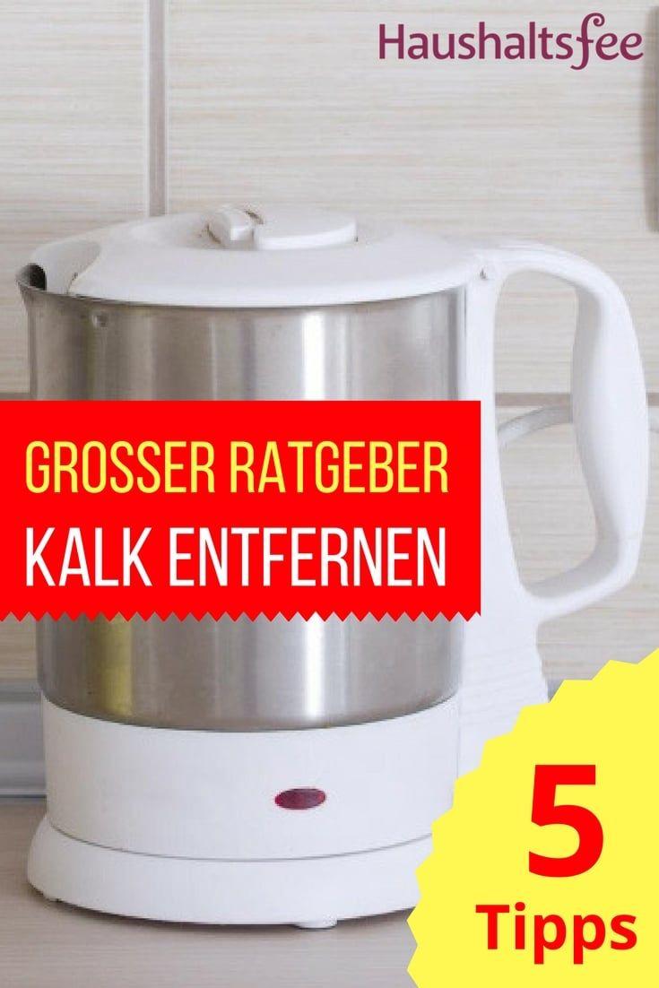 Kalk Entfernen Essig : ratgeber ganz einfach kalk entfernen haushaltsfee ~ Watch28wear.com Haus und Dekorationen