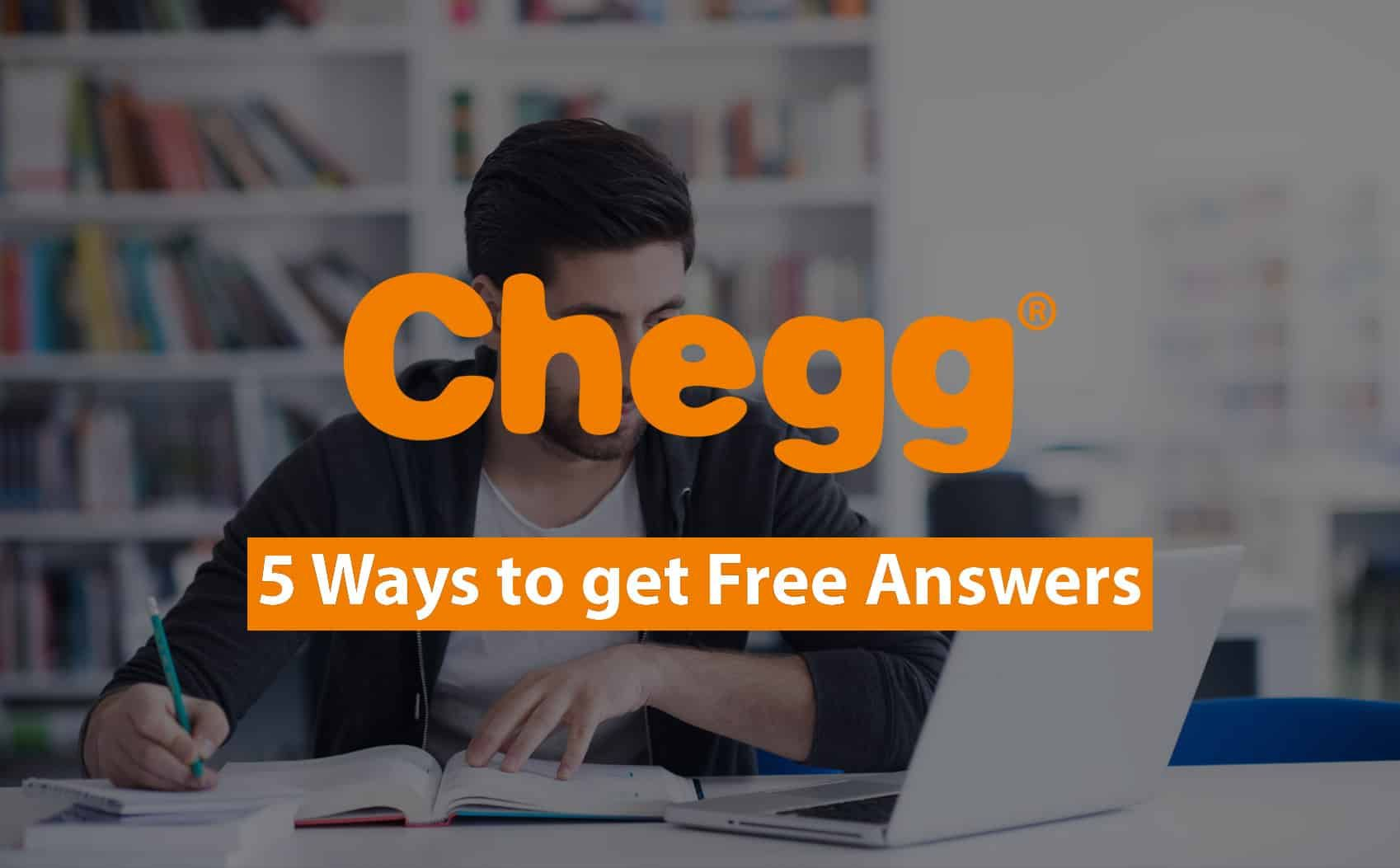 5 best ways to get chegg answers for free answers how