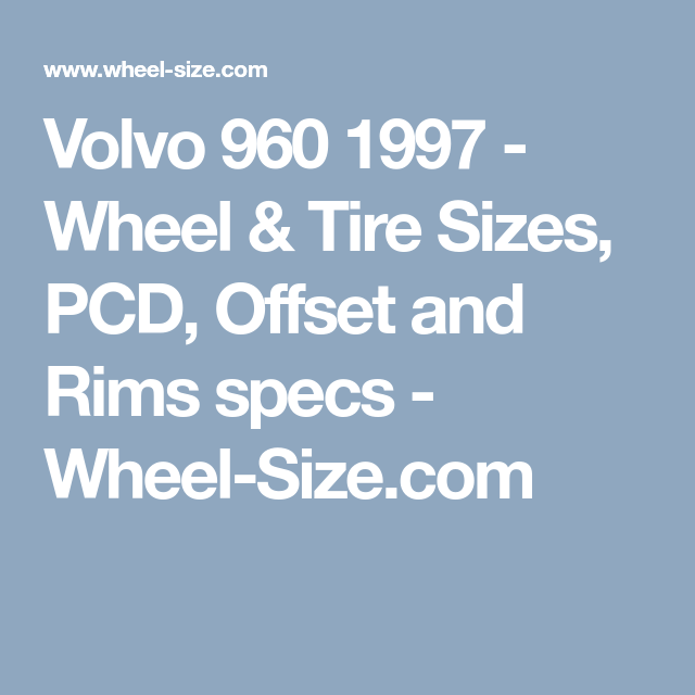 Volvo 960 1997 - Wheel & Tire Sizes, PCD, Offset and Rims specs ...