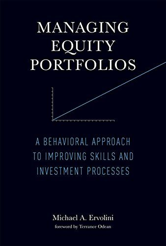 Managing Equity Portfolios: A Behavioral Approach to Improving Skills and Investment Processes by Michael A. Ervolini http://www.amazon.com/dp/0262028344/ref=cm_sw_r_pi_dp_UOJuub19QYJM9