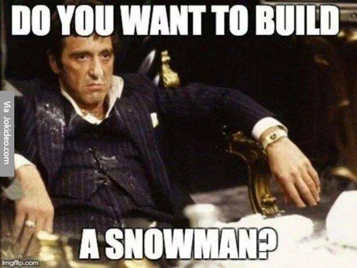 Funny Meme For Adults : Do you want to build a snowman meme snowman jokes meme and memes
