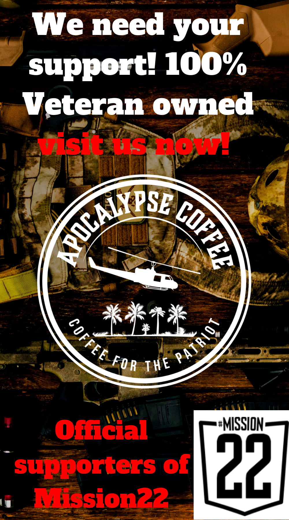 25697e178d2 Recently launched Apocalypse Coffee is 100% Veteran owned with 10% of every  purchase going to help Mission 22 in their fight again Veteran Suicide.