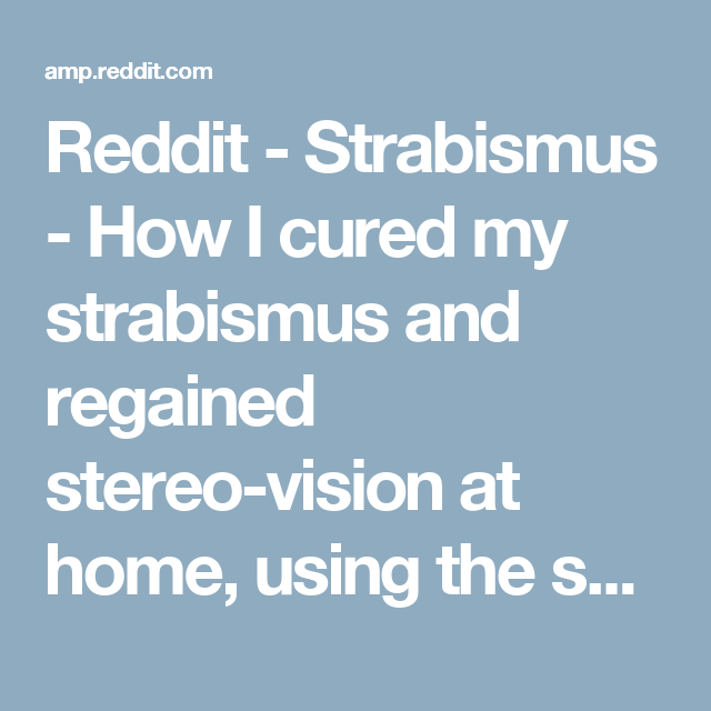 Reddit - Strabismus - How I cured my strabismus and regained