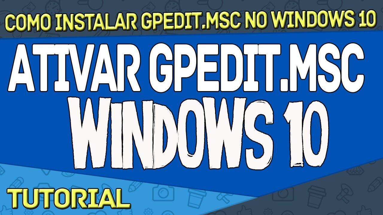 Como Instalar Gpedit.msc no Windows 10 | Operação Digital