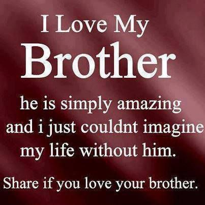 I Love My Brother From R Precious Life Love