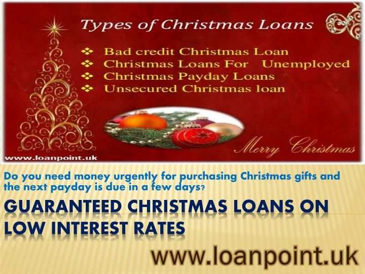a christmas loan is a low interest loan available from the online credit lenders usually - Christmas Loans For Bad Credit