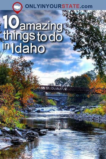 10 Epic Things You Never Thought Of Doing In Idaho