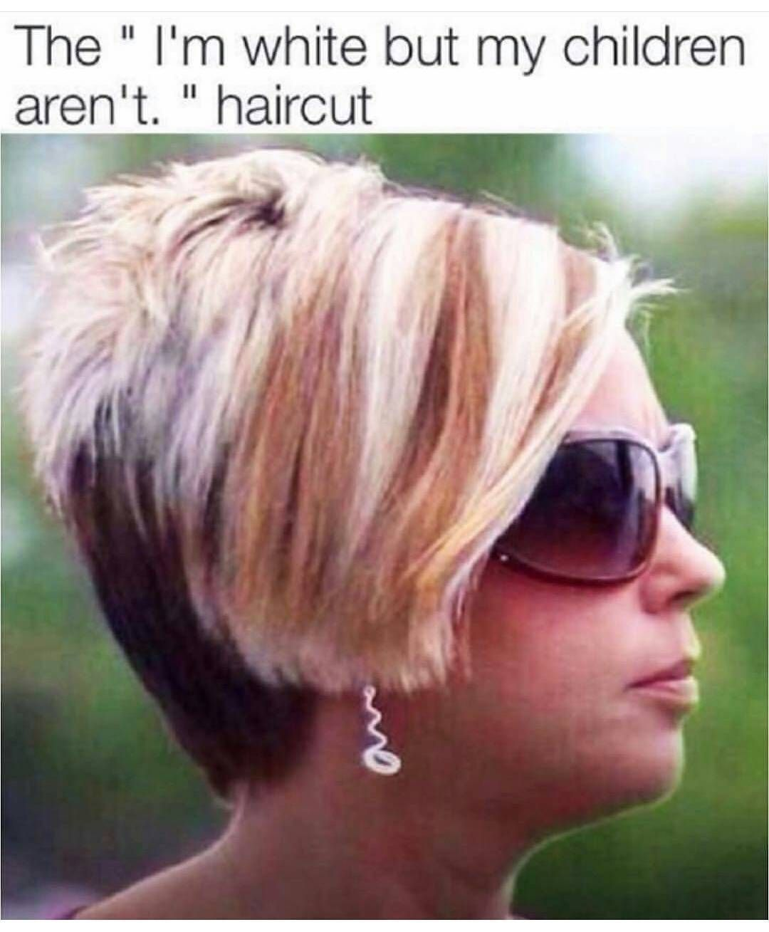 The Can I Speak To A Manager Haircut The I Can Say The N Word Too